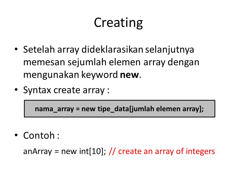 nama_array = new tipe_data[jumlah elemen array];